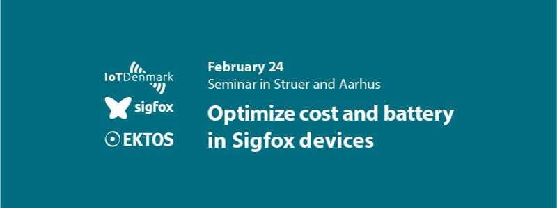 Seminar in Struer and Aarhus: Optimze cost and battery in Sigfox devices