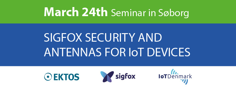 *** POSTPONED *** Evening meeting: Sigfox Security and Antennas for IoT Devices